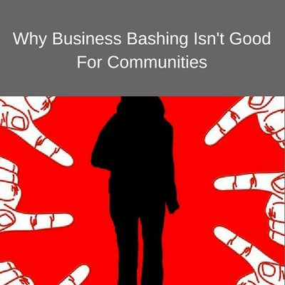 Why Business Bashing Isn't Good For